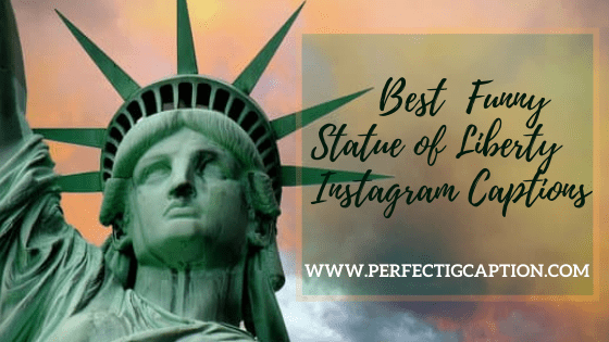Best-Funny-Statue-of-Liberty-Instagram-Captions