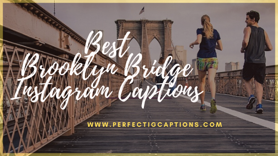 Best-Brooklyn-Bridge-Instagram-Captions