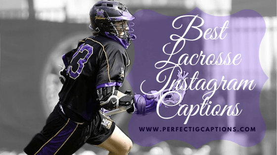 Best-Lacrosse-Instagram-Captions