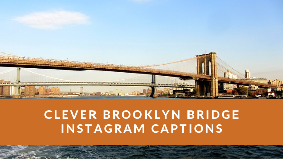 Clever-Brooklyn-Bridge-Instagram-Captions