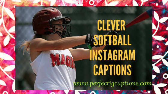 Clever-Softball-Instagram-Captions
