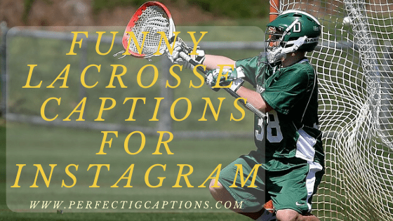 Funny-Lacrosse-Captions-For-Instagram