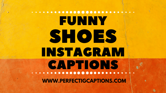 Funny-Shoes-Instagram-Captions