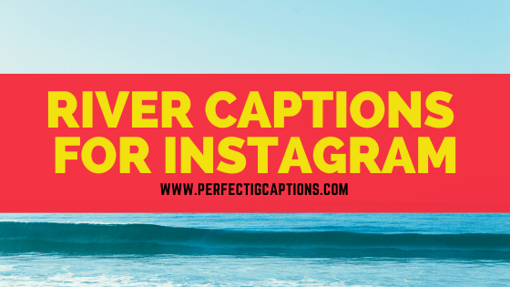 River-Captions-For-Instagram