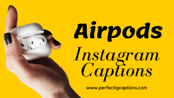 Airpods-Instagram-Captions