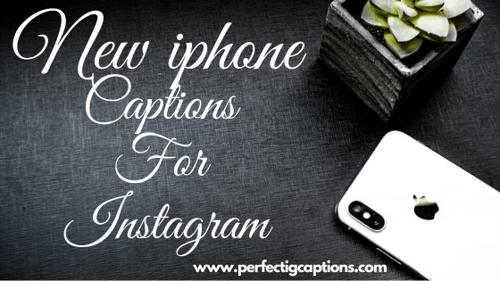 New-iphone-Captions-For-Instagram