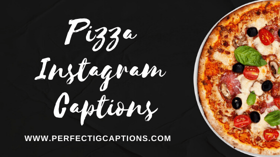 Pizza-Instagram-Captions