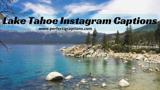 62+ Great Lake Tahoe Instagram Captions and Puns
