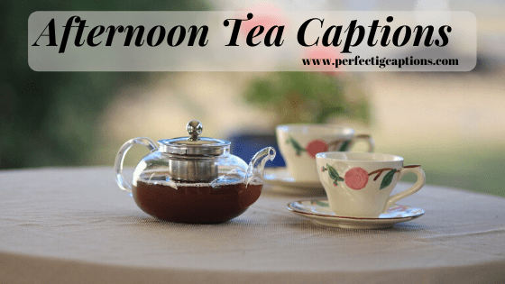 Afternoon-Tea-Captions
