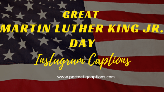Great-Martin-Luther-King-Jr.-Day-Instagram-Captions