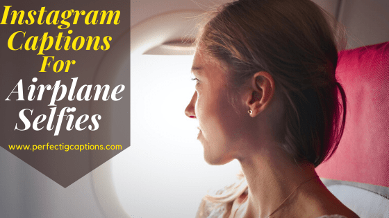 Instagram-Captions-For-Airplane-Selfies